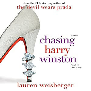 Chasing Harry Winston: A Novel | [Lauren Weisberger]