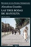 Las tres bodas de Manolita (Spanish Edition) (Episodios De Una Guerra Interminable)
