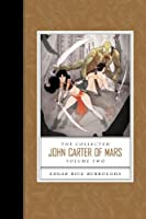 Collected John Carter of Mars, The (Thuvia, Maid of Mars; The Chessmen of Mars; The Master Mind of Mars; A Fighting Man of Mars)