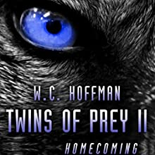 Twins of Prey II: Homecoming (       UNABRIDGED) by W. C. Hoffman Narrated by Daniel Rose