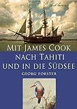 Mit James Cook nach Tahiti und in die S�dsee (Illustriert)