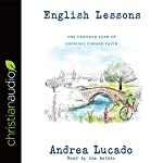 English Lessons: The Crooked Little Grace-Filled Path of Growing Up   Andrea Lucado