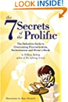 The 7 Secrets of the Prolific: The De...