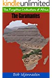 The Garamantes (The Forgotten Civilisations of Africa Book 4)