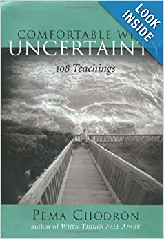 Comfortable With Uncertainty 108 Teachings Pema Chodron