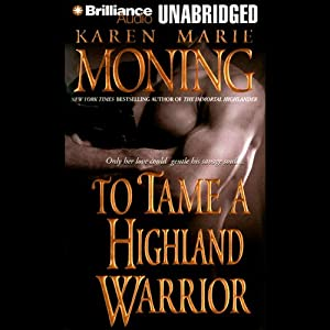To Tame a Highland Warrior: Highlander, Book 2 | [Karen Marie Moning]