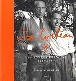 echange, troc Carole Weisweiller - Jean Cocteau : Les années Francine 1950-1963