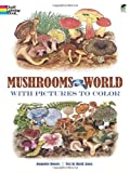 Mushrooms of the World with Pictures to Color (0486246434) by Bowers, Jeannette