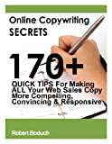 img - for Online Copywriting Secrets: 170+ Quick Tips For Making ALL Your Web Sales Copy More Compelling, Convincing and Responsive book / textbook / text book