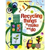 Recycling Things to Make and Do (Usborne Activities)by Emily Bone