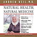 Natural Health, Natural Medicine: The Complete Guide to Wellness and Self-Care for Optimum Health Audiobook by Andrew Weil, M.D. Narrated by Jesse Boggs
