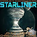 Starliner: The Intergalactic Investigation Bureau, Book 1 Audiobook by John P. Logsdon, Christopher P. Young Narrated by Jus Sargeant