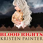 Blood Rights: House of Comarré, Book 1 (       UNABRIDGED) by Kristen Painter Narrated by Abby Craden
