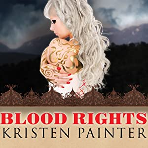 Blood Rights: House of Comarré, Book 1 | [Kristen Painter]