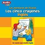 Los Cinco Crayones: Berlitz Kids Ingles, Las Aventuras de Nicholas |  Berlitz