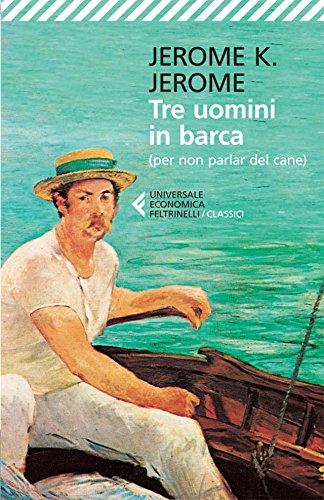 Tre uomini in barca per non parlar del cane Universale economica I classici PDF