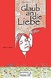 img - for Glaub an die Liebe (German Edition) book / textbook / text book