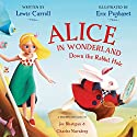 Alice in Wonderland: Down the Rabbit Hole Audiobook by Lewis Carroll Narrated by Joanne Frogatt