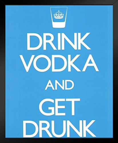 proframes-drink-vodka-and-get-drunk-alcohol-drinking-college-party-humorous-wall-decoration-framed-p