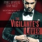 The Vigilante's Lover: A Romantic Suspense Thriller: The Vigilantes, Book 1 | Annie Winters,Tony West