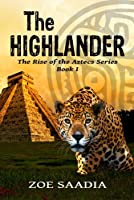 The Highlander (The Rise of The Aztecs Book 1) (English Edition)
