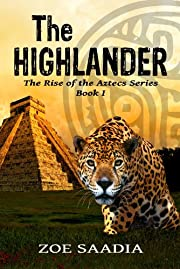 The Highlander (The Rise of The Aztecs Series, book 1)