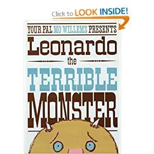 Leonardo, the Terrible Monster (Ala Notable Children's Books. Younger Readers (Awards)) by Mo Willems