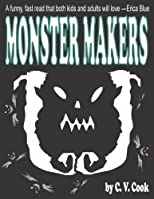 Monster Makers (The Monster Chronicles)