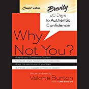 Why Not You?: 28 Days to Authentic Confidence | [Valorie Burton]