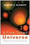 img - for A Fine-Tuned Universe: The Quest for God in Science and Theology (Gifford Lectures) (2009 Gifford Lectures) book / textbook / text book