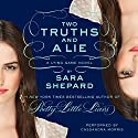 Two Truths and a Lie: The Lying Game #3 Audiobook by Sara Shepard Narrated by Cassandra Morris