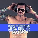 Sharing My Gay Husband Mega Bundle: Music | Hank Wilder