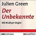 Der Unbekannte Hörbuch von Julien Green Gesprochen von: Rüdiger Vogler
