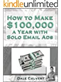 How to Earn $100,000 a Year with Email Solo Ads