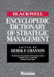 img - for The Blackwell Encyclopedia of Management and Encyclopedic Dictionaries, The Blackwell Encyclopedic Dictionary of Strategic Management book / textbook / text book