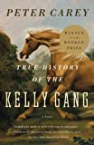 Image of True History of the Kelly Gang: A Novel