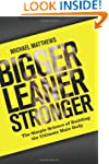 Bigger Leaner Stronger: The Simple Sc...