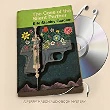 The Case of the Silent Partner: Perry Mason Series, Book 17 | Livre audio Auteur(s) : Erle Stanley Gardner Narrateur(s) : Alexander Cendese