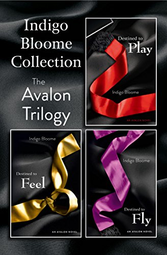Indigo Bloome - Indigo Bloome Collection: The Avalon Trilogy: Destined to Play, Destined to Feel, Destined to Fly