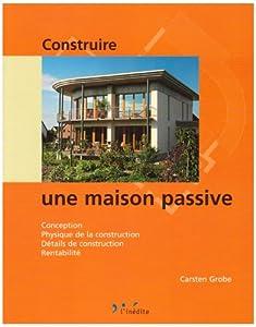 Construire une maison passive carsten grobe katarina zdravkovi - Construire une maison passive ...