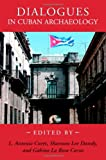 img - for Dialogues in Cuban Archaeology book / textbook / text book