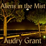 Aliens in the Mist: A Literary Journalism Piece | Audry Grant