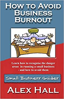 How To Avoid Business Burnout: Small Business Guides