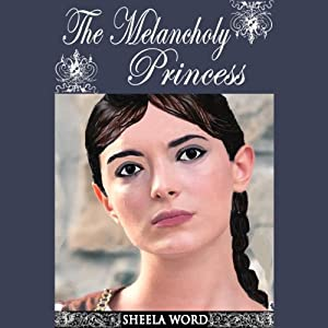 The Melancholy Princess: Nine Princesses: Tales of Love and Romance | [Sheela Word]