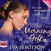The Morning Gift   [Eva Ibbotson]