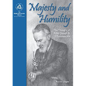 Majesty and Humility: The Thought of Rabbi Joseph B. Soloveitchik