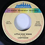 LIGHTHOUSE 45 RPM LITTLE KIND WORDS / ONE FINE MORNING