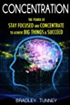 Concentration: The Power of Stay Focu...