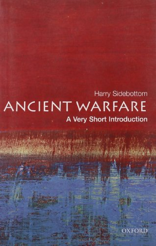 Harry Sidebottom - Ancient Warfare: A Very Short Introduction (Very Short Introductions)
