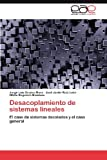 img - for Desacoplamiento de sistemas lineales: El caso de sistemas decalados y el caso general (Spanish Edition) book / textbook / text book